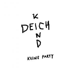DEICHKIND - KEINE PARTY